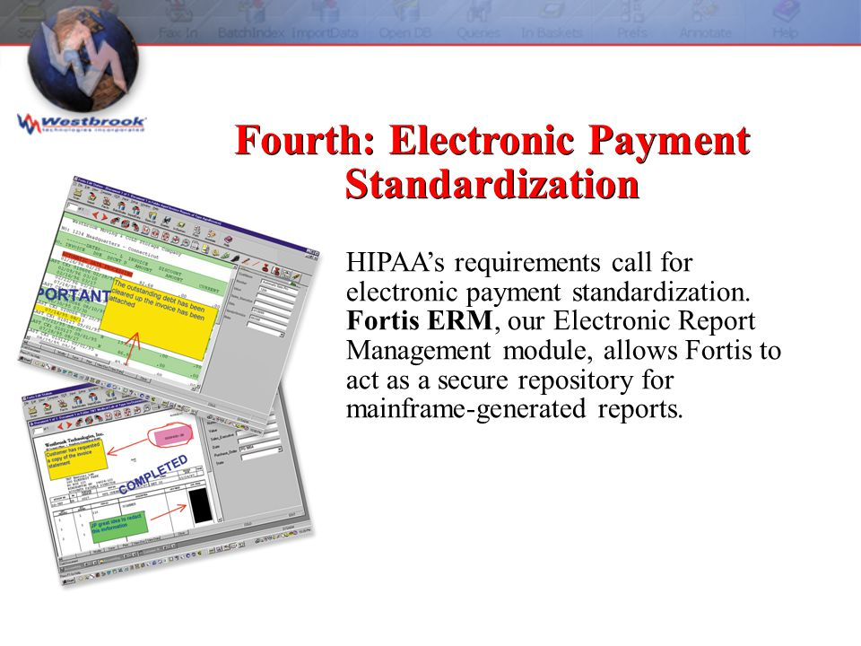 HIPAA's requirements call for electronic payment standardization.