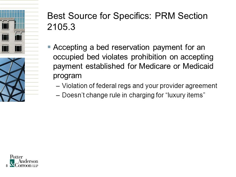 9 Specific Examples of Permitted & Impermissable BRAs  May only pay for days bed is vacant –May not also charge for difference in program payment and a higher reservation fee established by the agreement –So once bed is occupied, no further payment under agreement for that bed except luxury items as with any occupied bed