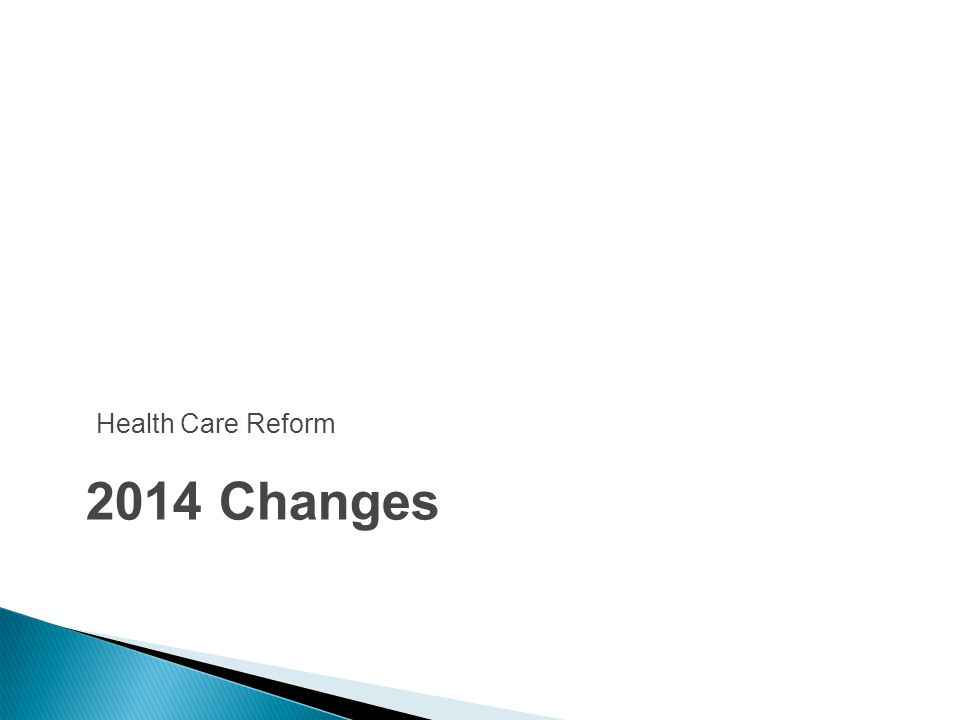 2014 Changes Health Care Reform