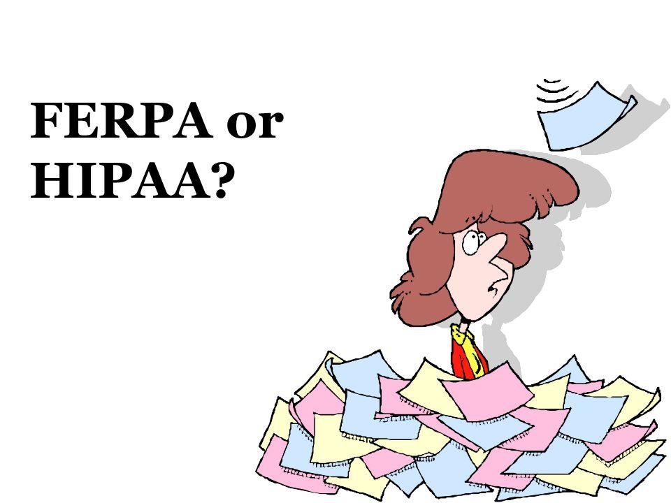 FERPA or HIPAA