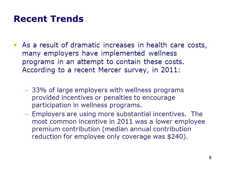Recent Trends  According to the ADP survey, the most commonly cited reason for employers offering wellness programs is improving employee health (81% of midsized companies and 78% of large companies).
