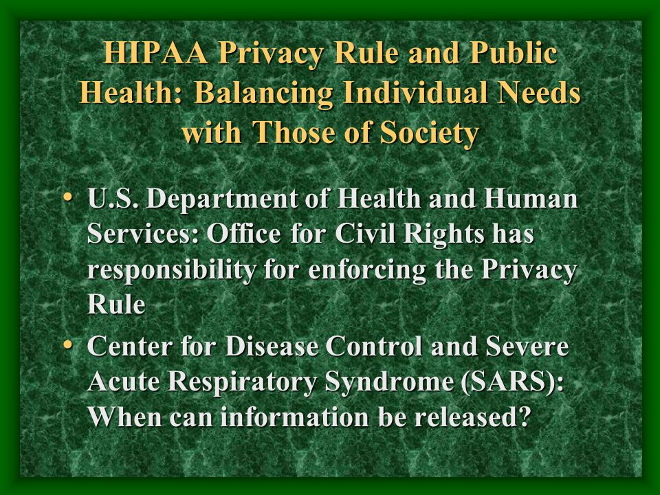 HIPAA Privacy Rule and Public Health: Balancing Individual Needs with Those of Society U.S.