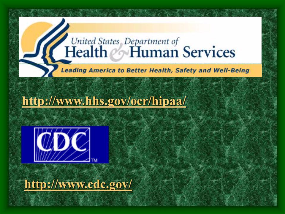 http://www.hhs.gov/ocr/hipaa/ http://www.cdc.gov/