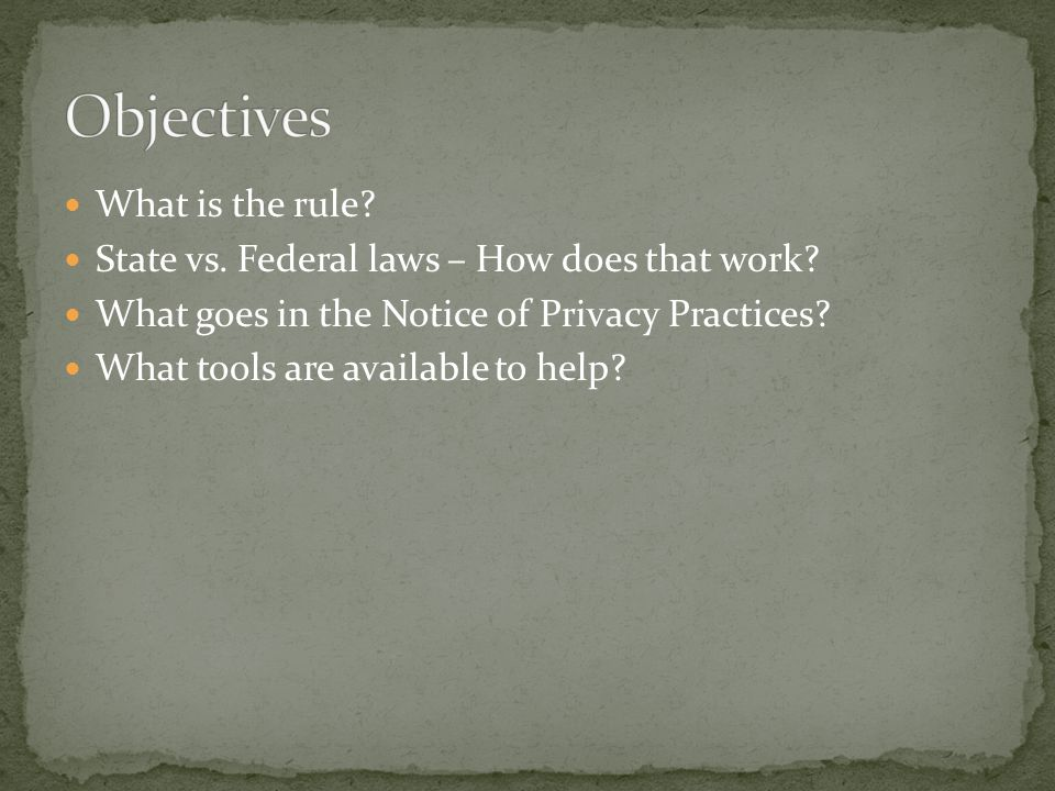 What is the rule. State vs. Federal laws – How does that work.