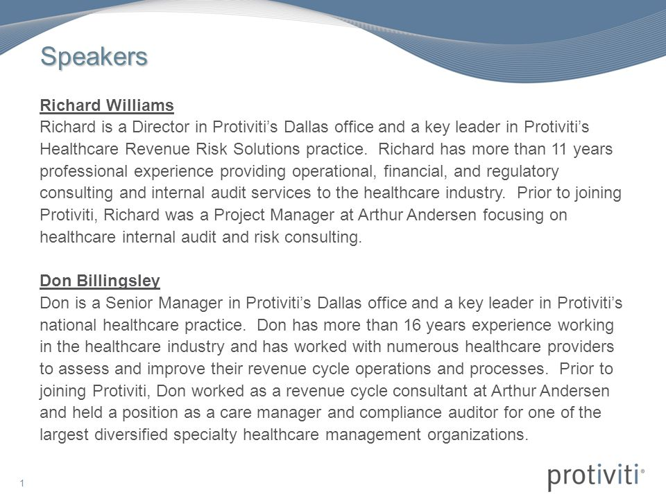1 Speakers Richard Williams Richard is a Director in Protiviti's Dallas office and a key leader in Protiviti's Healthcare Revenue Risk Solutions practice.