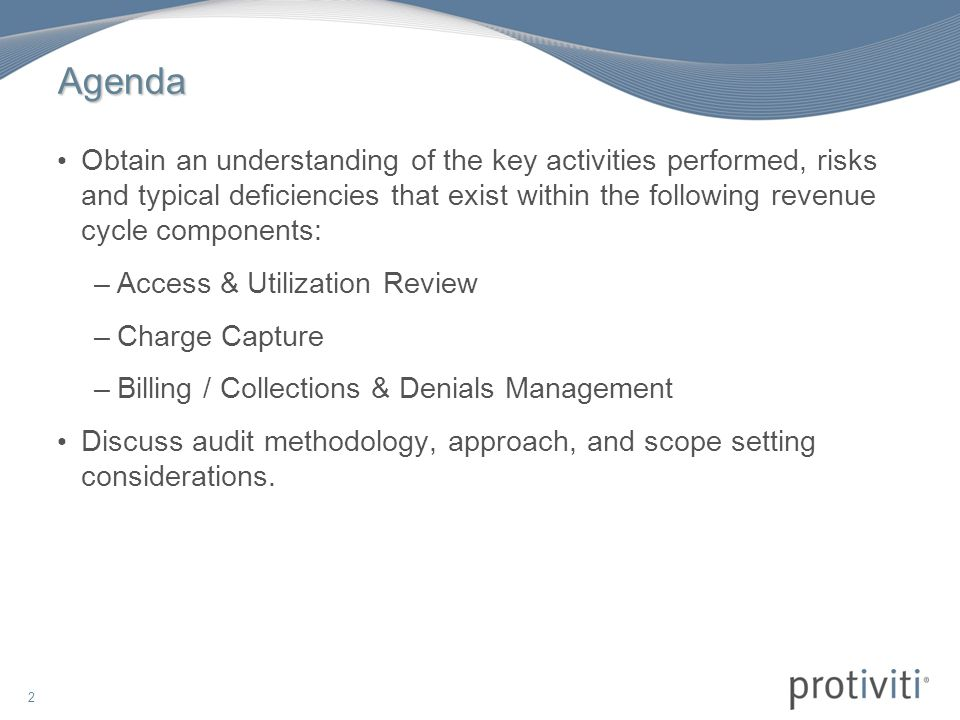 13 Audit Objective The primary objective of performing a revenue cycle audit should be to evaluate the effectiveness of internal controls surrounding existing revenue cycle processes in order to identify business process and/or system improvement opportunities within existing operations that, when implemented, would lead to enhanced profitability and strengthened compliance practices.