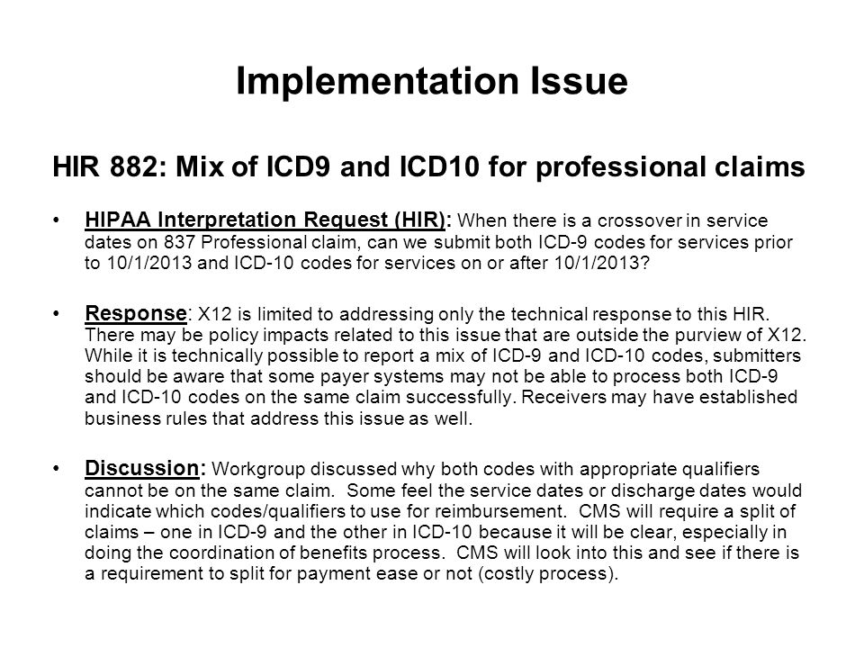 Implementation Issue HIR 882: Mix of ICD9 and ICD10 for professional claims HIPAA Interpretation Request (HIR): When there is a crossover in service d