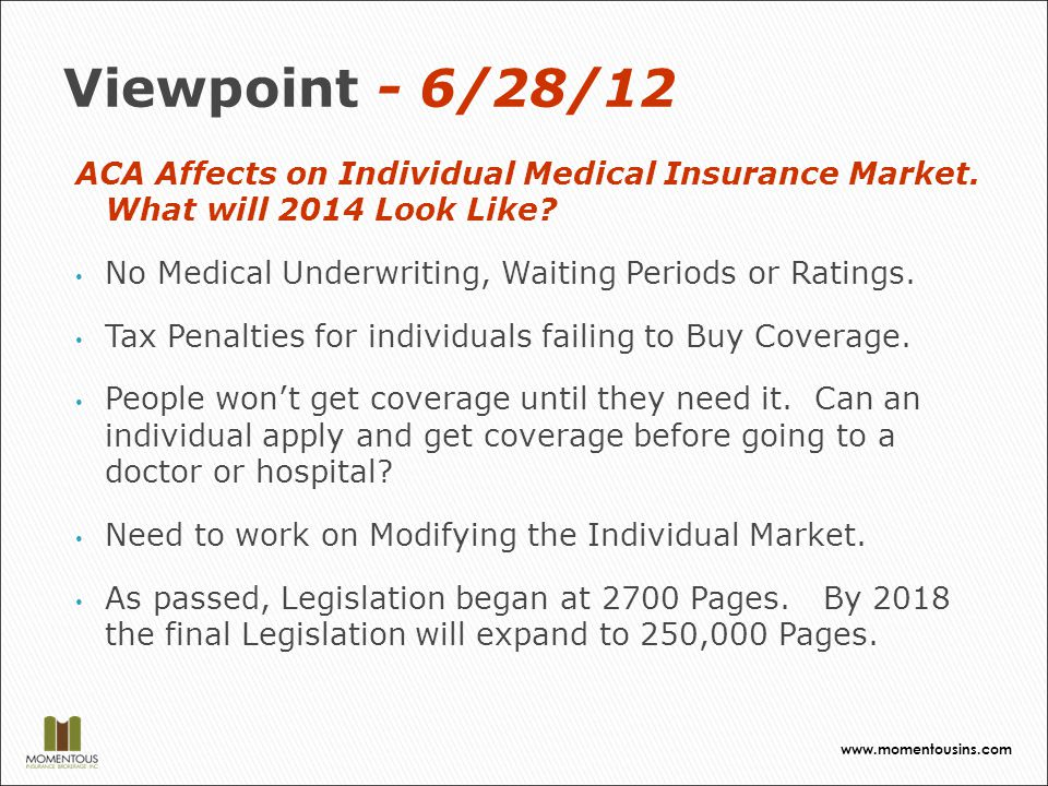 Viewpoint - 6/28/12 ACA Affects on Individual Medical Insurance Market.