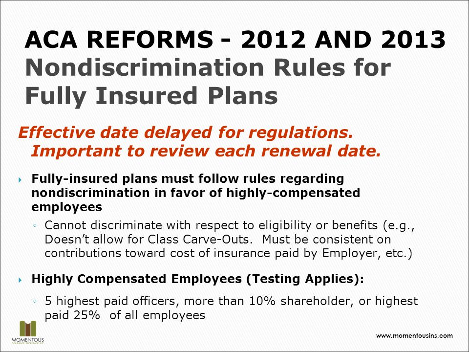 Effective date delayed for regulations. Important to review each renewal date.