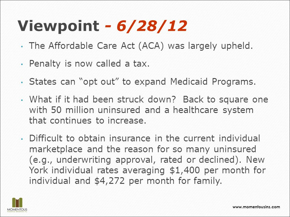 Viewpoint- 6/28/12 The Affordable Care Act (ACA) was largely upheld.