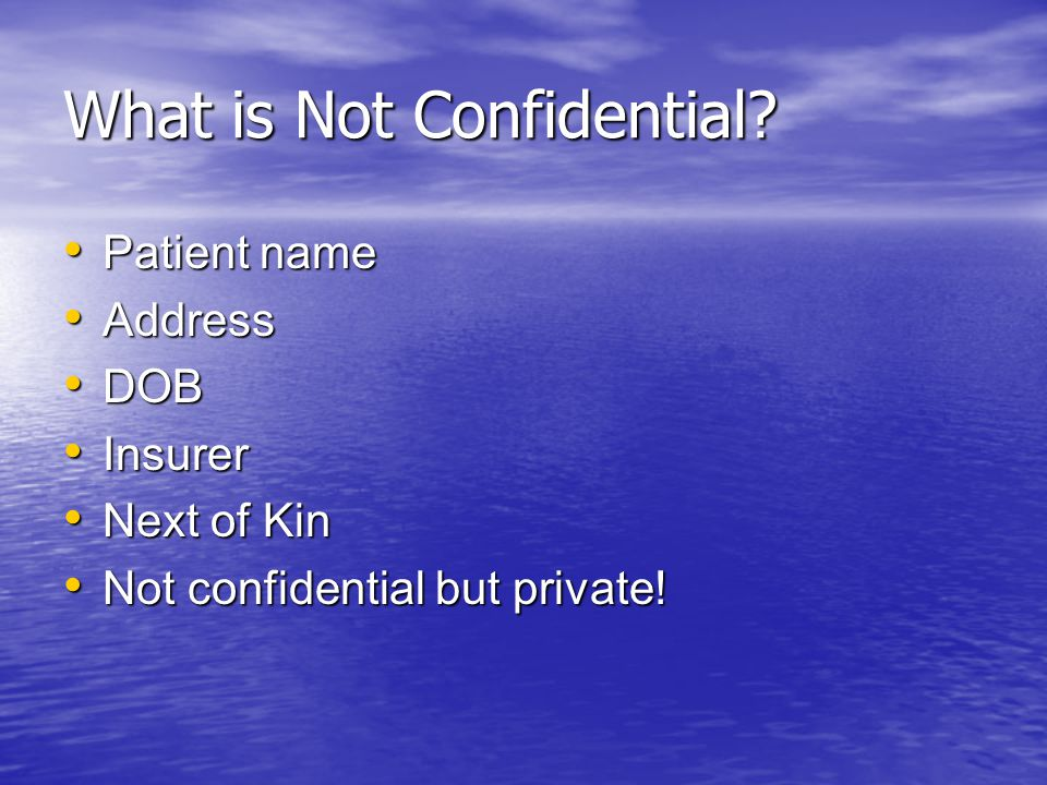 What is Not Confidential.