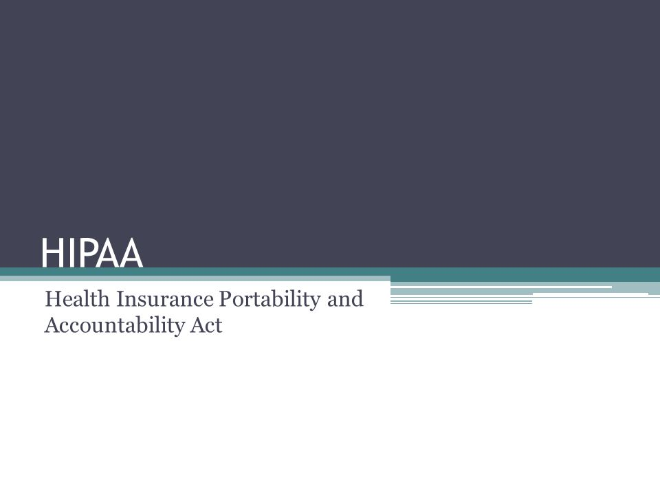 HIPAA Health Insurance Portability and Accountability Act 1