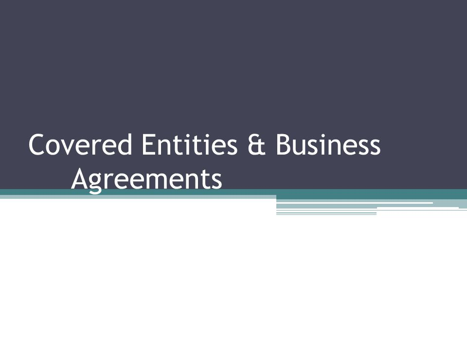 Covered Entities & Business Agreements 22