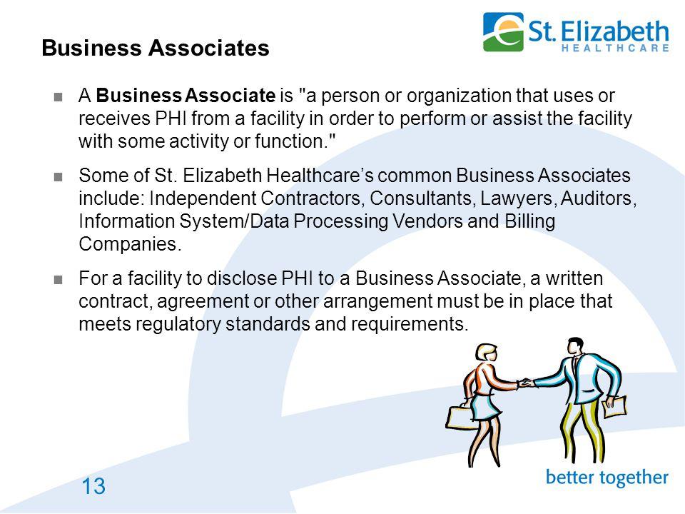 13 Business Associates A Business Associate is
