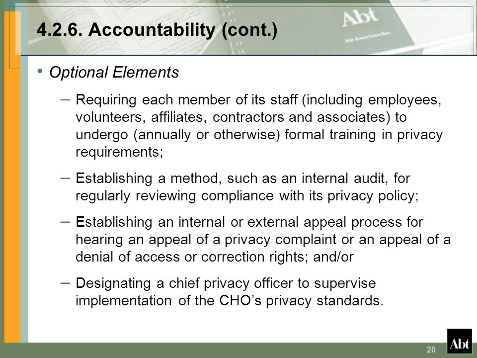 20 4.2.6. Accountability (cont.) Optional Elements – Requiring each member of its staff (including employees, volunteers, affiliates, contractors and