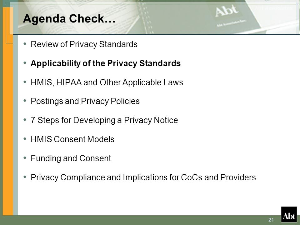 21 Agenda Check… Review of Privacy Standards Applicability of the Privacy Standards HMIS, HIPAA and Other Applicable Laws Postings and Privacy Policie