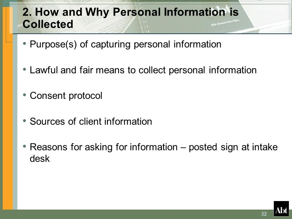 32 2. How and Why Personal Information is Collected Purpose(s) of capturing personal information Lawful and fair means to collect personal information