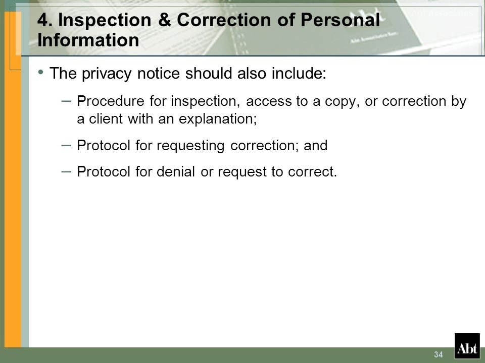 34 4. Inspection & Correction of Personal Information The privacy notice should also include: – Procedure for inspection, access to a copy, or correct