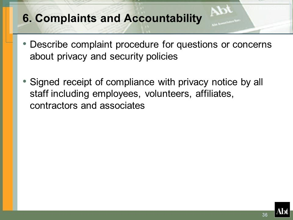 36 6. Complaints and Accountability Describe complaint procedure for questions or concerns about privacy and security policies Signed receipt of compl