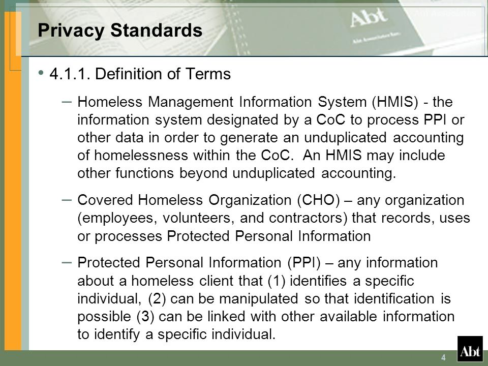 25 HMIS & Other Privacy Laws CHOs must comply with more stringent federal, state and local confidentiality laws If a conflict exists between state law and the HMIS, an official legal opinion on the matter should be prepared by the state's Attorney General and submitted to HUD's General Counsel for Review