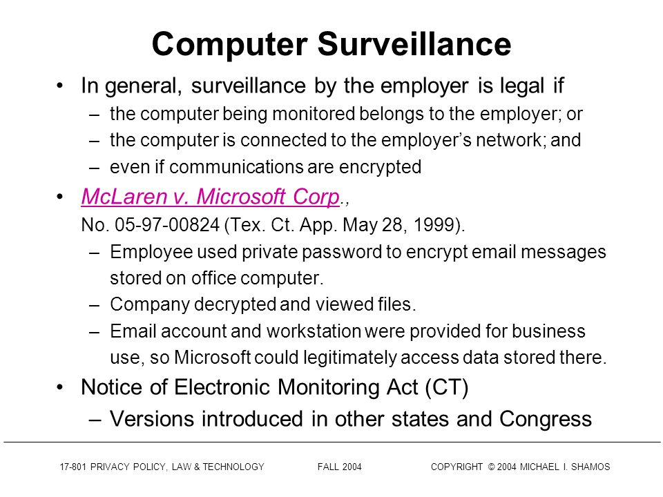 17-801 PRIVACY POLICY, LAW & TECHNOLOGY FALL 2004 COPYRIGHT © 2004 MICHAEL I.