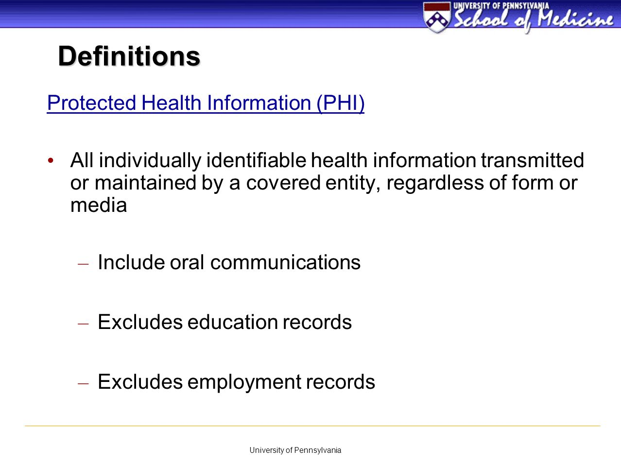 University of Pennsylvania IRB Waiver of Authorization When Don't You Need a Waiver.