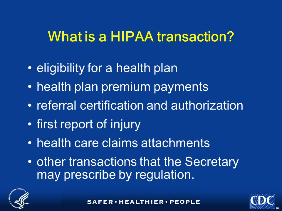 TM What is a HIPAA transaction.
