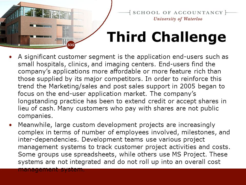 Fourth Challenge Two recent technological developments (open source development tools and 64 bit operating systems) potentially could affect the company's strategic goals.