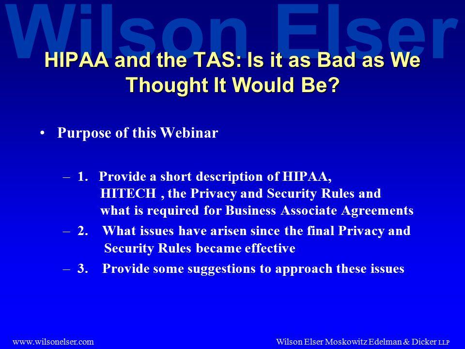 Wilson Elser Wilson Elser Moskowitz Edelman & Dicker LLP www.wilsonelser.com What is HIPAA.