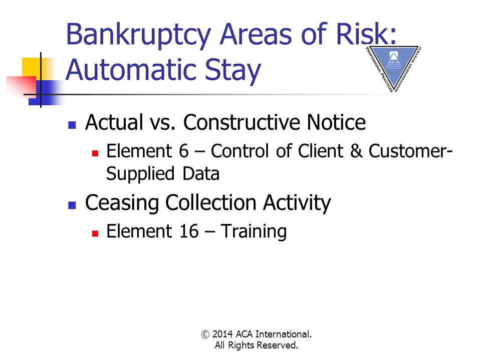 Bankruptcy Areas of Risk: Automatic Stay Actual vs.