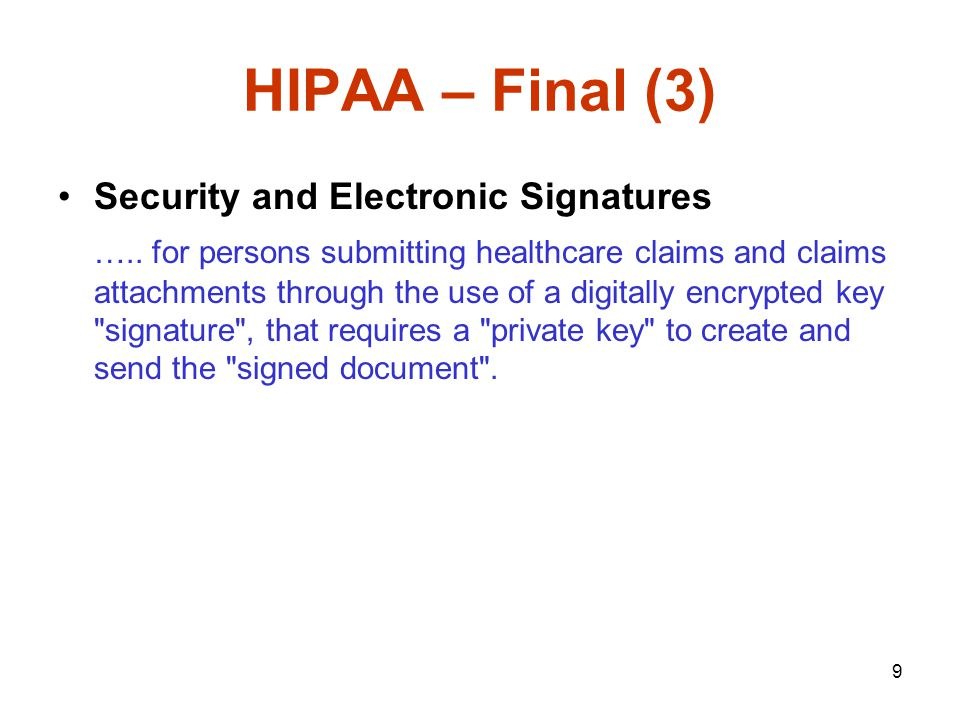 10 HIPAA – Enforcement ( http://www.cms.gov/hipaa/hipaa2/enforcement/paper_complaint_form.pdf ) http://www.cms.gov/hipaa/hipaa2/enforcement/paper_complaint_form.pdf The Department of Health and Human Services (DHHS), specifically the Office of HIPAA standards (OHS) is responsible for HIPAA transactions and code sets (TCS) enforcement.