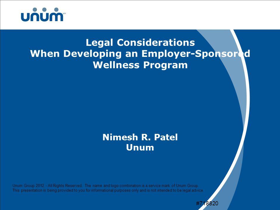 Legal Considerations When Developing an Employer-Sponsored Wellness Program Nimesh R.
