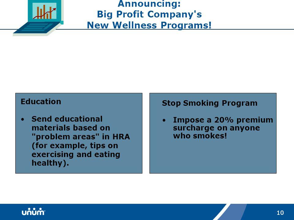 10 Announcing: Big Profit Company s New Wellness Programs.