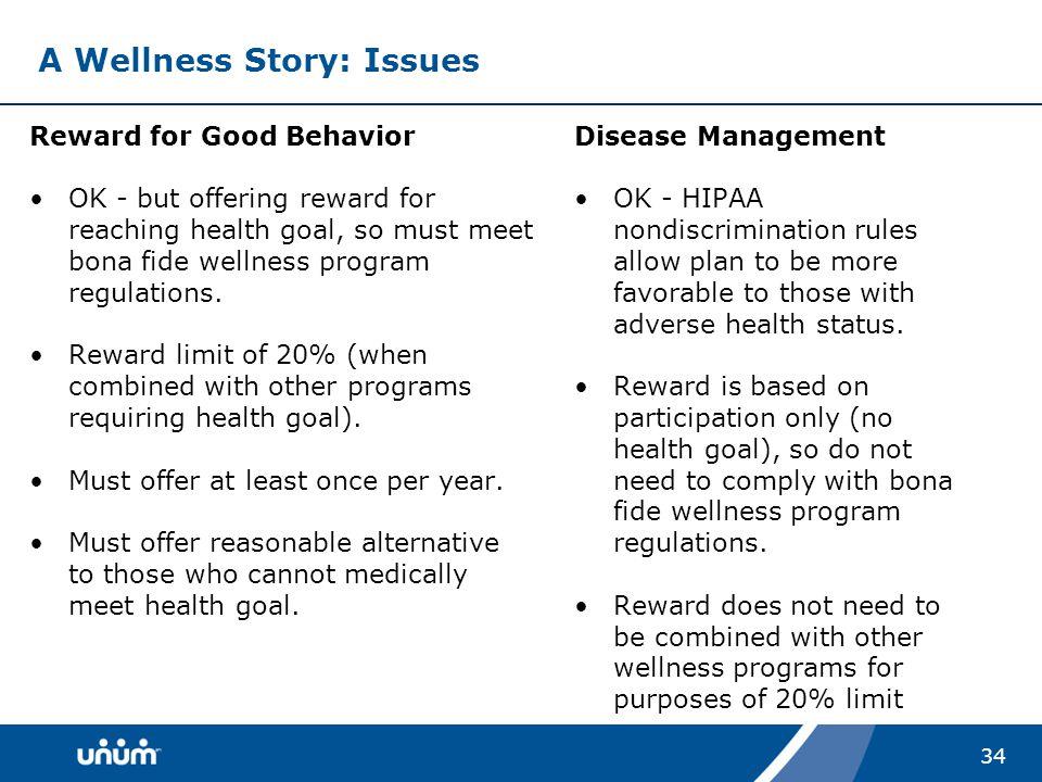 34 Reward for Good Behavior OK - but offering reward for reaching health goal, so must meet bona fide wellness program regulations.