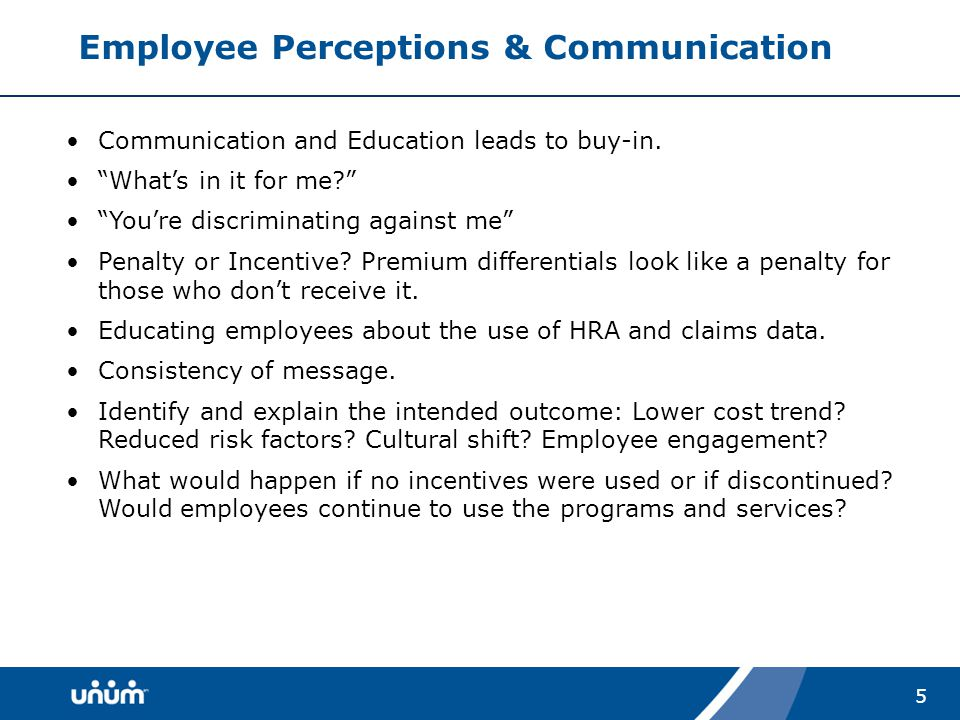 5 Employee Perceptions & Communication Communication and Education leads to buy-in.