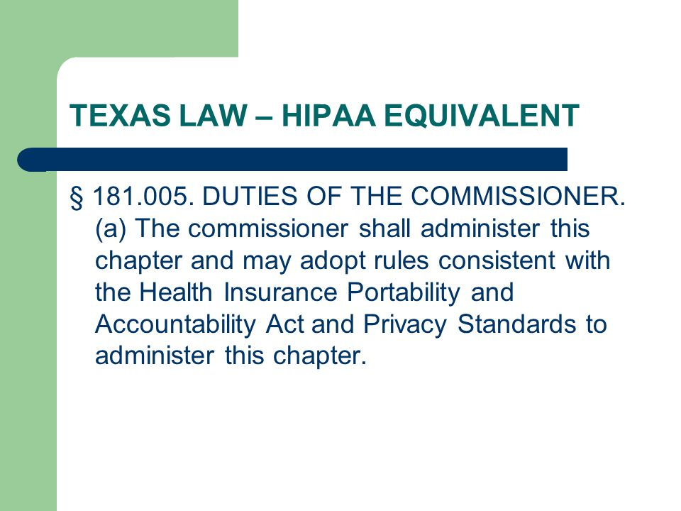 TEXAS LAW – HIPAA EQUIVALENT § 181.005. DUTIES OF THE COMMISSIONER.