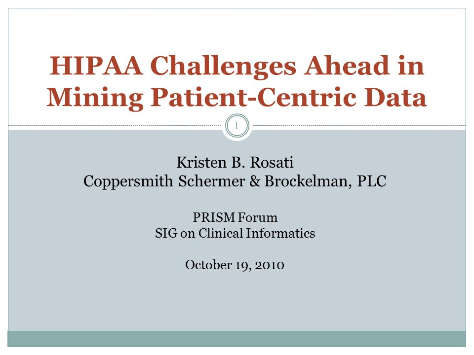 1 HIPAA Challenges Ahead in Mining Patient-Centric Data Kristen B.