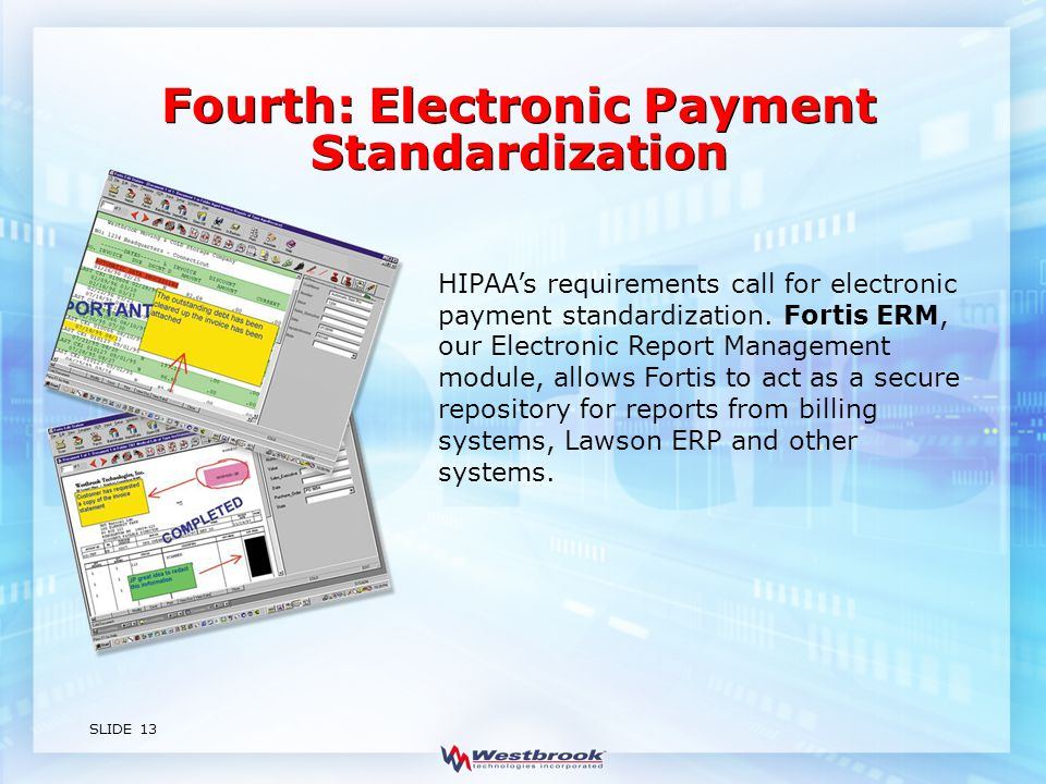 SLIDE 13 HIPAA's requirements call for electronic payment standardization.