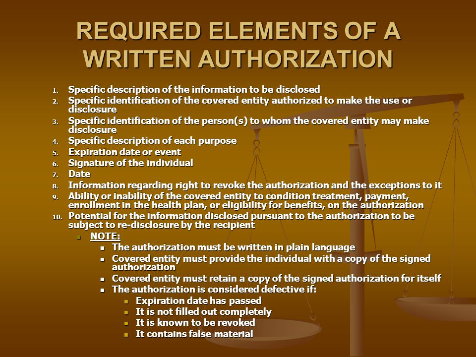 REQUIRED ELEMENTS OF A WRITTEN AUTHORIZATION 1.