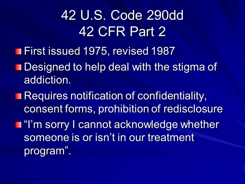 Option 1- Court Order & Irrevocable Consent Use of Court Order (court or administrative body) – Satisfies HIPAA – Standing order – Limited HIPAA Order –Irrevocable consent – 42 CFR Part 2