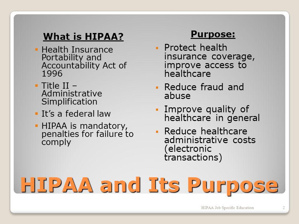 HIPAA and Its Purpose What is HIPAA.