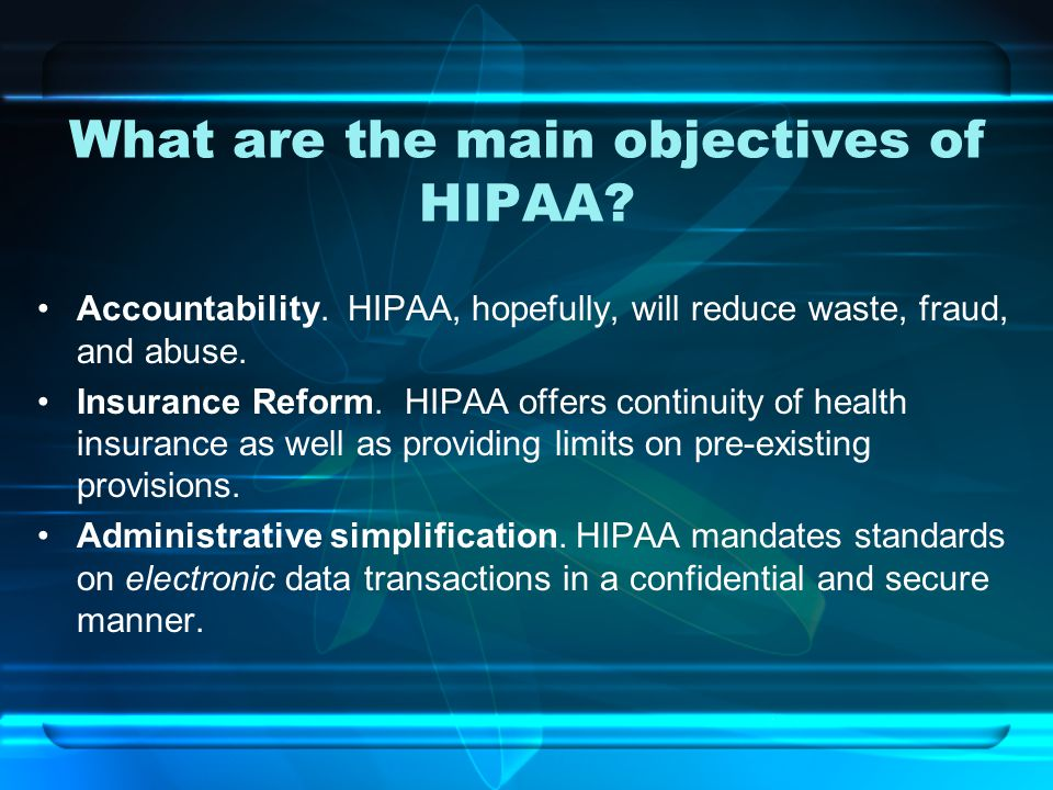 What are the main objectives of HIPAA. Accountability.