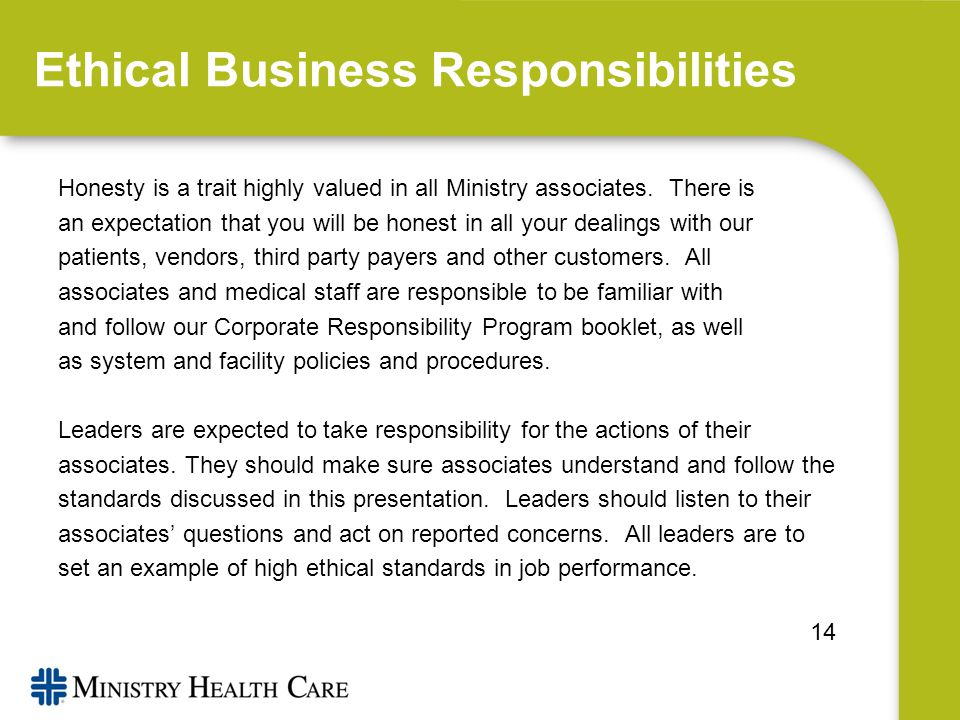 Ethical Business Responsibilities Honesty is a trait highly valued in all Ministry associates.