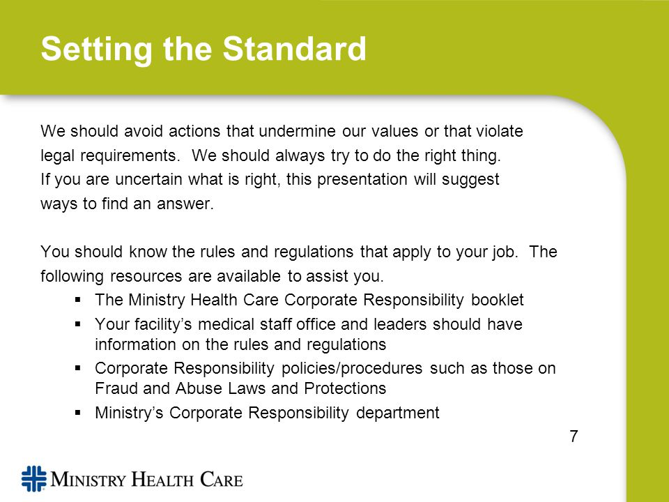 Setting the Standard We should avoid actions that undermine our values or that violate legal requirements.