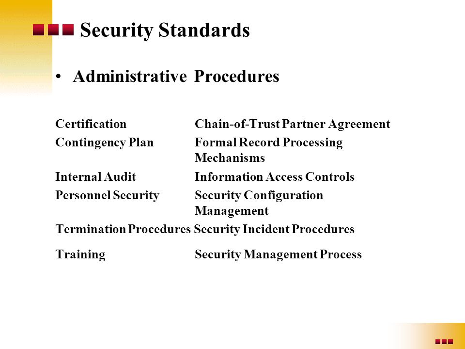 Security Standards Administrative Procedures Certification Chain-of-Trust Partner Agreement Contingency PlanFormal Record Processing Mechanisms Intern