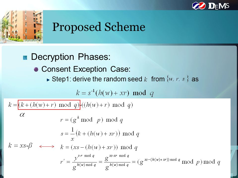 Decryption Phases: Consent Exception Case: Step1: derive the random seed from as Step2: compute the master key as Step3: recover the healthcare provid