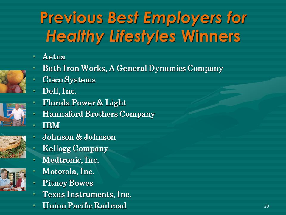 20 Previous Best Employers for Healthy Lifestyles Winners AetnaAetna Bath Iron Works, A General Dynamics CompanyBath Iron Works, A General Dynamics Company Cisco SystemsCisco Systems Dell, Inc.Dell, Inc.