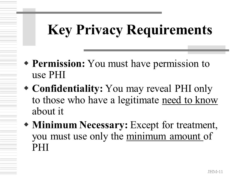 JHM-10 HIPAA and You  HIPAA Privacy Regulations give patients new privacy rights with respect to personal health data (Protected Health Information o