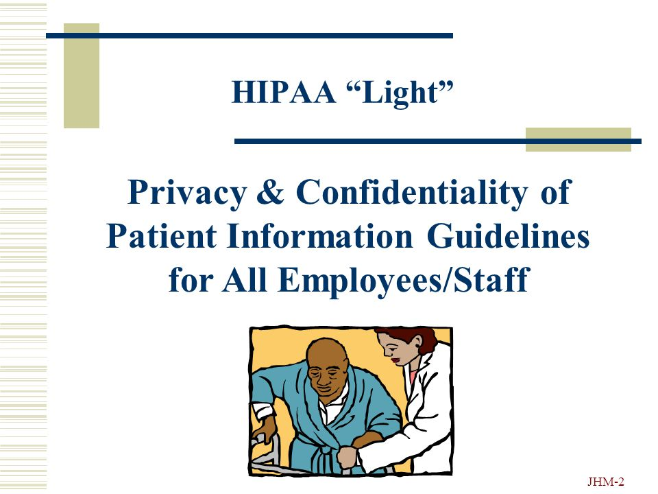 HIPAA Light General Training Office of the General Counsel Johns Hopkins Medicine (Pathology Version) Hopkins Insures Privacy Awareness for All