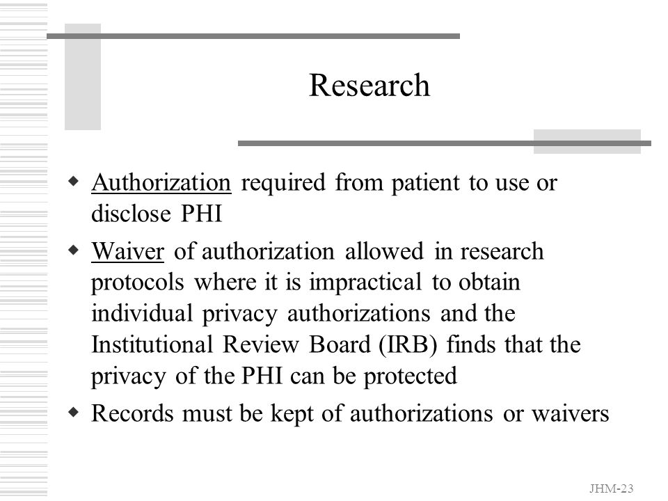 JHM-22 PRIVACY AUTHORIZATIONS  Specific authorizations from the patient are required for activities not included under treatment, payment and health